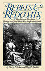 Rebels and Redcoats: The American Revolution Through the Eyes of Those That Fought and Lived it by George F. Scheer, Hugh F. Rankin (Paperback, 1987)