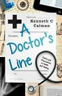 A Doctor's Line: Poetry and Prescriptions in Health and Healing by Kenneth Calman (Hardback, 2014)