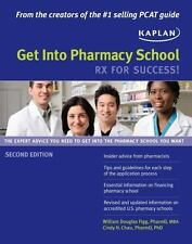 Get into Pharmacy School : RX for Success! by William D. Figg, Cindy H. Chau an…