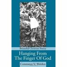 Hanging from the Finger of God: Beautiful Christian Poetry by Constance V Walden (Paperback / softback, 2002)