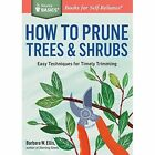 How to Prune Trees and Shrubs by Barbara Ellis (Paperback, 2016)