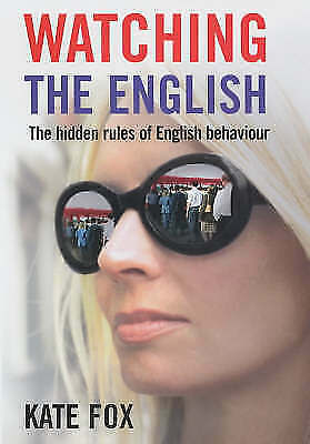 1 of 1 - Watching the English: the Hidden Rules of English Behaviour