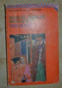 MANUEL VAZQUEZ MONTALBAN - TATUAGGIO - ED. FELTRINELLI - ANNO: 1994 (KR)