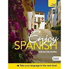 Enjoy Spanish Intermediate to Upper Intermediate Course: Improve your fluency and communicate with ease by Juan Kattan-Ibarra (Mixed media product, 2014)