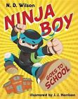 Ninja Boy Goes to School by N D Wilson (Hardback, 2014)