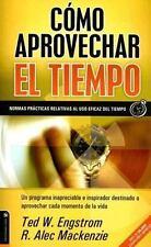 Como aprovechar el tiempo: ¡No se deje manejar por el tiempo! (Spanish Edition)