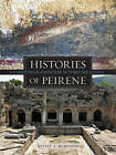 Histories of Peirene: A Corinthian Fountain in Three Millennia by Betsey A. Robinson (Hardback, 2011)