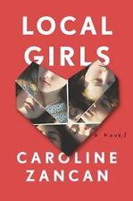 Local Girls: A Novel, Zancan, Caroline, Good Books