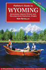 Flyfisher's Guide to Wyoming: Including Grand Teton and Yellowstone National Parks by Ken Retallic (Paperback / softback, 2005)