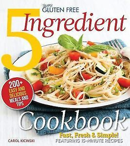 Simply gluten free 5 ingredient cookbook fast fresh and simple stock photo forumfinder Gallery