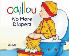 Hand in Hand: Caillou : No More Diapers by Christine L'Heureux (2011, Picture Book)