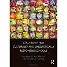 Leadership for Culturally and Linguistically Responsive Schools by Francesca A. Lopez, Martin Scanlan (Paperback, 2014)