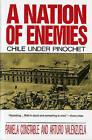 A Nation of Enemies: Chile Under Pinochet by Arturo Valenzuela, Pamela Constable (Paperback, 1993)