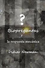 Biopreguntas y la Respuesta Mecánica by Didier Newman (2013, Paperback)