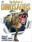 The Big Book of Dinosaurs by DK Publishing, Angela Wilkes (Hardback, 2015)