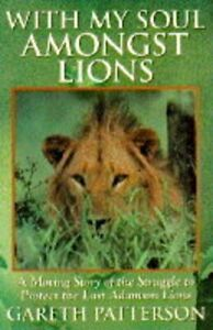 With-My-Soul-Amongst-Lions-Moving-Story-of-the-by-Patterson-Gareth-Hardback