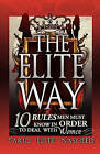 The Elite Way: 10 Rules Men Must Know in Order to Deal with Women by Tariq King Flex Nasheed (Paperback / softback, 2009)