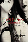 The Stoker Sisters (Book 2): Angels and Hunters by Kailin Gow (Paperback / softback, 2011)