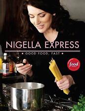 First Ed., Nigella Express : Good Food, Fast by Nigella Lawson (2007, Hardcover)