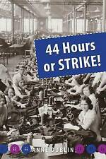 44 Hours or Strike! by Anne Dublin (Paperback / softback, 2015)