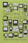 Watching TV with a Linguist by Syracuse University Press (Hardback, 2016)