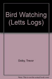 Bird-Watching-Letts-Logs-S-Dolby-Trevor-Very-Good-Hardcover