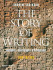 The Story of Writing: Alphabets, Hieroglyphs and Pictograms by Andrew Robinson (Paperback, 2007)