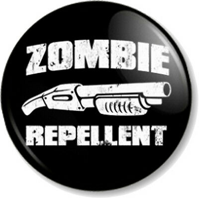 "ZOMBIE REPELLENT 25mm 1"" Pin Button Badge Geek Shotgun Shaun of the dead dawn"