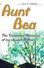 Aunt Bea: The Treasured Memories of My Jewish Mother by Jerry E Feldman (Paperback / softback, 2000)