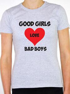25a3023be5e6 GOOD GIRLS LOVE BAD BOYS - Humorous   Novelty   Fun Themed ...