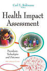 Health Impact Assessment: Procedures, Technologies & Outcomes by Nova Science Publishers Inc (Paperback, 2015)