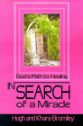In Search of a Miracle: God's Path to Healing by Khara Bromiley, Hugh Bromiley (Paperback / softback, 2001)
