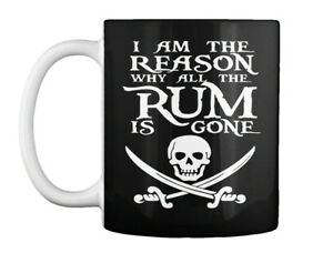 Soft I Am The Reason Why All Rum Is Gone Gift Coffee Mug Gift Coffee Mug