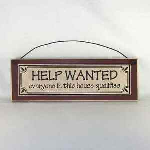 Funny Signs about Family HELP WANTED EVERYONE IN THIS