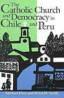 The Catholic Church and Democracy in Chile and Peru by Michael Fleet, Brian H. Smith (Paperback, 2000)