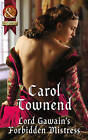 Lord Gawain's Forbidden Mistress by Carol Townend (Paperback, 2015)