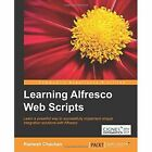 Learning Alfresco Web Scripts by Ramesh Chauhan (Paperback, 2014)