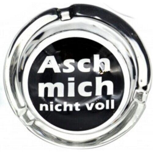"""/""""Asch mich nicht voll/"""" Glas-Aschenbecher Aschen-Becher Ascher Ø 8,5 cm Design"""