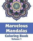Marvelous Mandalas Coloring Book, Volume 1 by H R Wallace Publishing, Various (Paperback / softback, 2013)