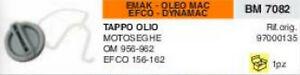 97000135 TAPPO OLIO catena MOTOSEGA OLEO MAC 956 962 EFCO 156 162 dynamac emak