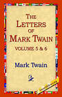 The Letters of Mark Twain Vol.5 & 6 by Mark Twain (Hardback, 2006)