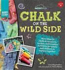 Chalk on the Wild Side by Lorie King Kaehler (Hardback, 2016)