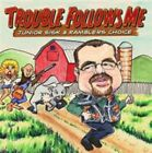 Trouble Follows Me 0032511185723 by Junior Sisk CD