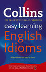 Collins Easy Learning English Idioms by Collins Dictionaries (Paperback, 2010)