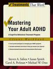 Mastering Your Adult ADHD: Workbook: A Cognitive-Behavioral Treatment Program by Michael W. Otto, Steven Safren, Susan Sprich, Carol A. Perlman (Paperback, 2005)