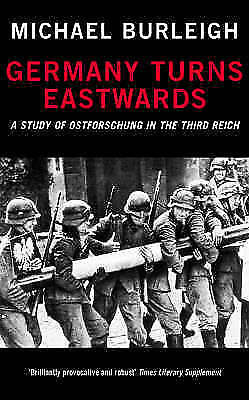 """AS NEW"" Germany Turns Eastwards: A Study of Ostforschung in the Third Reich, Bu"