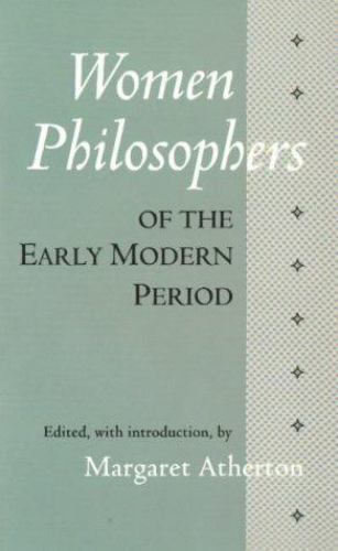 Women Philosophers of the Early Modern Period by Margaret Atherton (1994,...