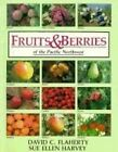 Fruits and Berries of the Pacific Northwest: What by David C Flaherty, S Harvey, D Flaherty (Paperback / softback, 1988)