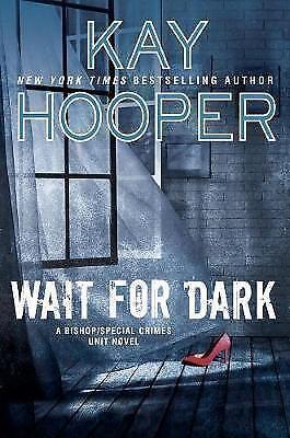 Wait for Dark : A Bishop/Special Crimes Unit Novel (Bishop/Scu Novel), Kay Hoope