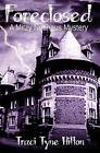 Foreclosed: A Mitzy Neuhaus Mystery by Traci Tyne Hilton (Paperback / softback, 2010)